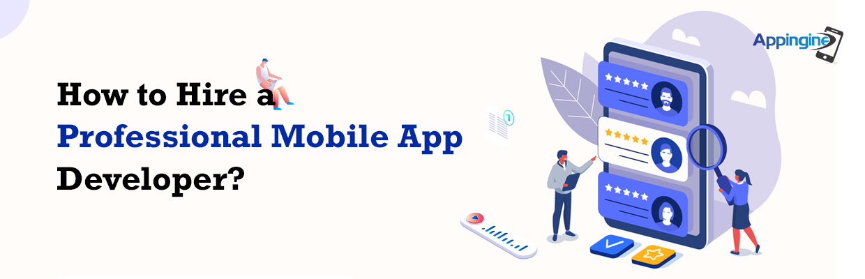 How to Hire a Professional Mobile App Developer?